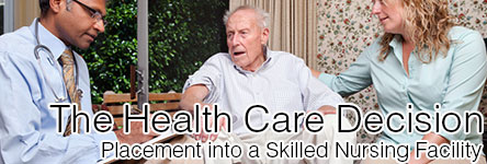 The Health Care Decision for Placement into a Skilled Nursing Facility