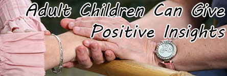 Adult Children Can Give Positive Insights